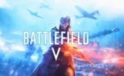 《战地5》首支免费DLC宣布跳票 前一天还发宣传片预热